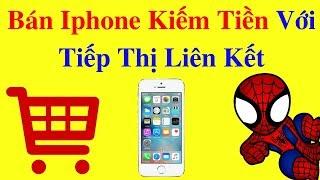 Kiếm Tiền Tiếp Thị Liên Kết Accesstrade | Cách bán iphone trên lazada