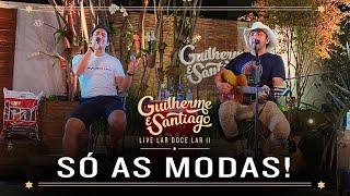 Guilherme e Santiago - Live Lar Doce Lar II (Só as Modas!)