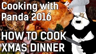 HOW TO COOK XMAS DINNER | Cooking with Panda 2016