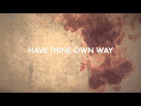 Elim Sound - Have Thine Own Way - Lyric Video