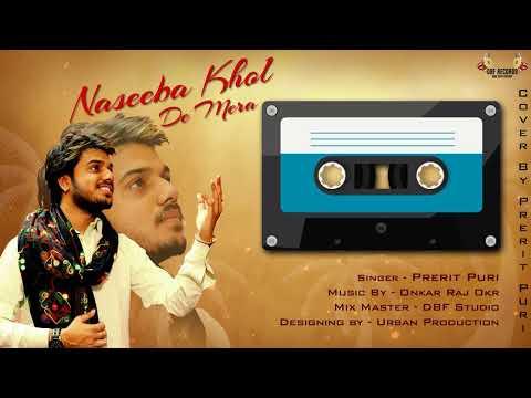 Naseeba Khol De Mera | By prerit Puri | Onkar Raj Okr | DBF Rcords
