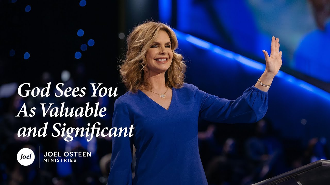 Victoria Osteen - God Sees You As Valuable and Significant