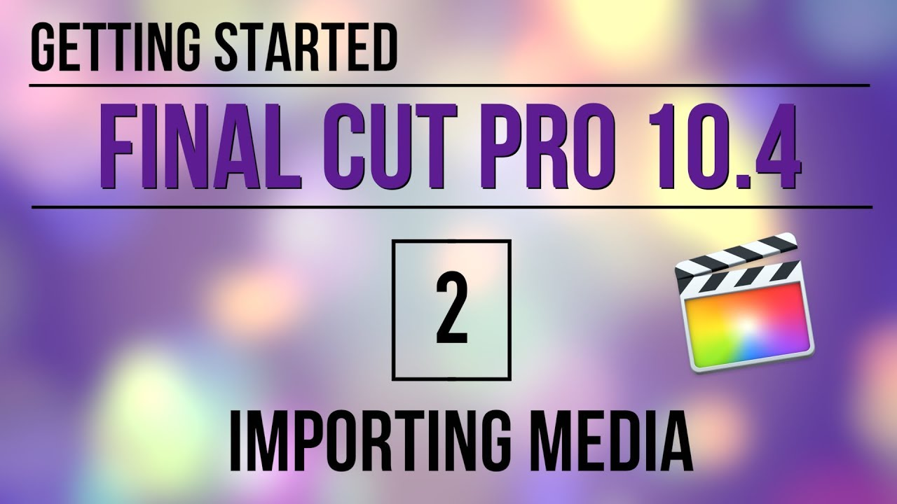 Getting Started in Final Cut Pro 10 4 – Ripple Training
