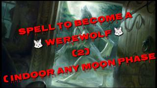 How to become a WEREWOLF  indoor spell any moon it's the  work tested