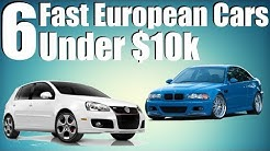 6 Fast European Cars Under $10k!