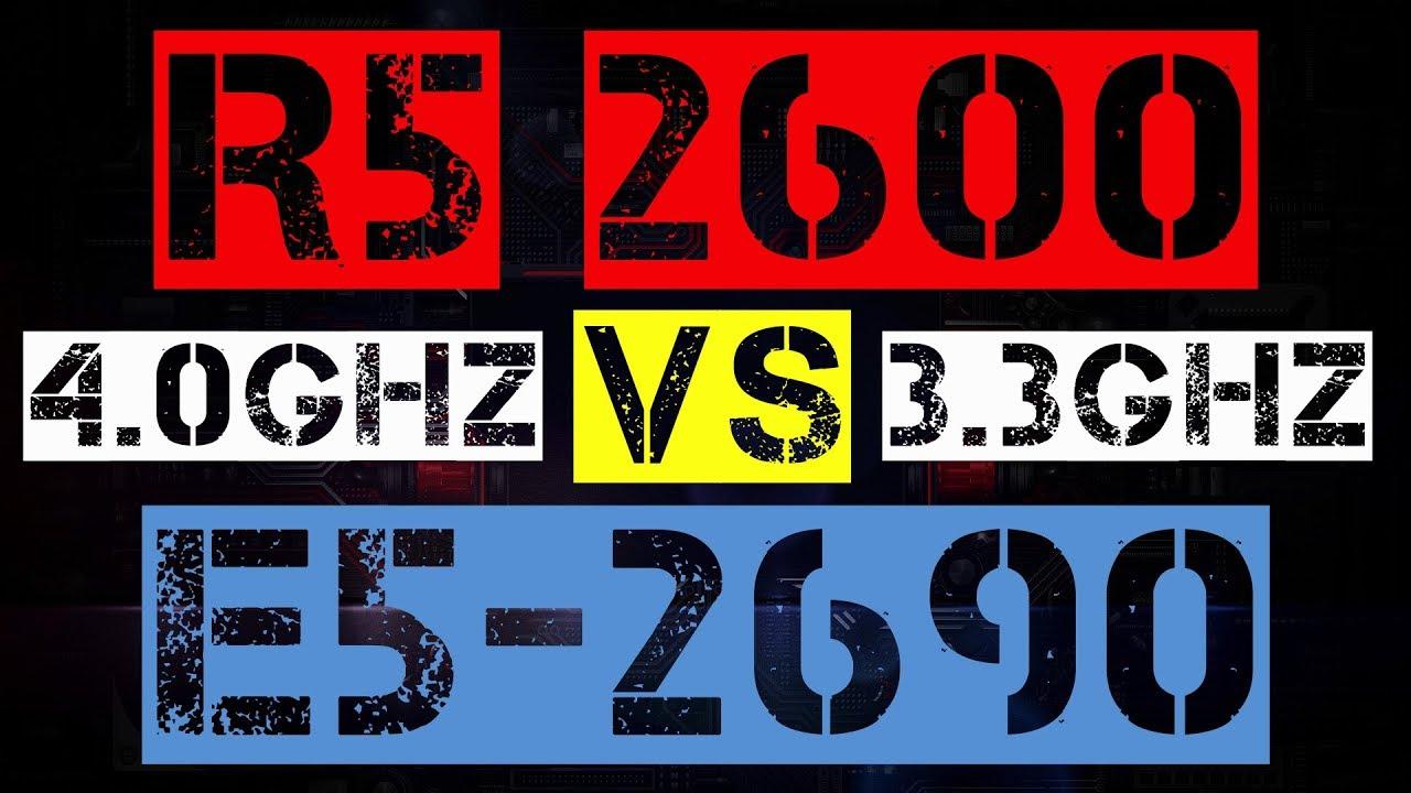RYZEN 5 2600 VS XEON E5-2690