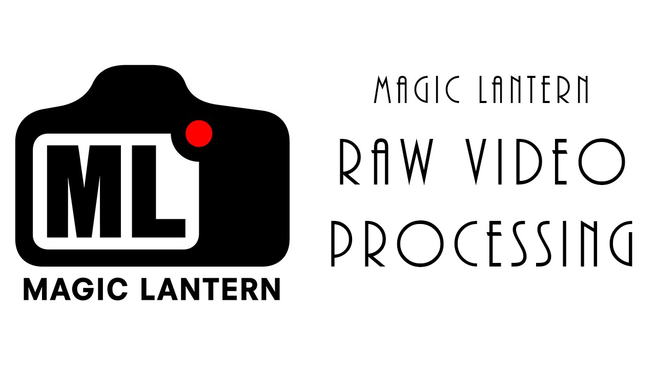 Processing Magic Lantern RAW Video | Geekurville