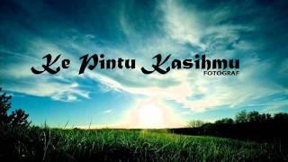 Fotograf - KE PINTU KASIHMU (LYRICS)