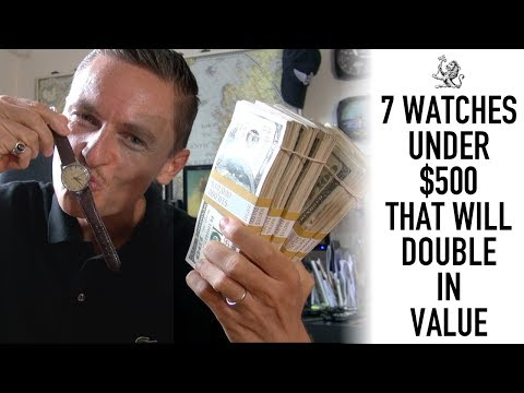 7 Watches Under $500 That Will Double In Value & What Increases Their Worth (WWT#84)