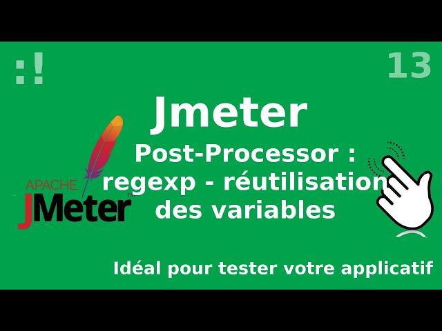 Jmeter - 13. Regexp et réutilisation de variables (début de scrapping)
