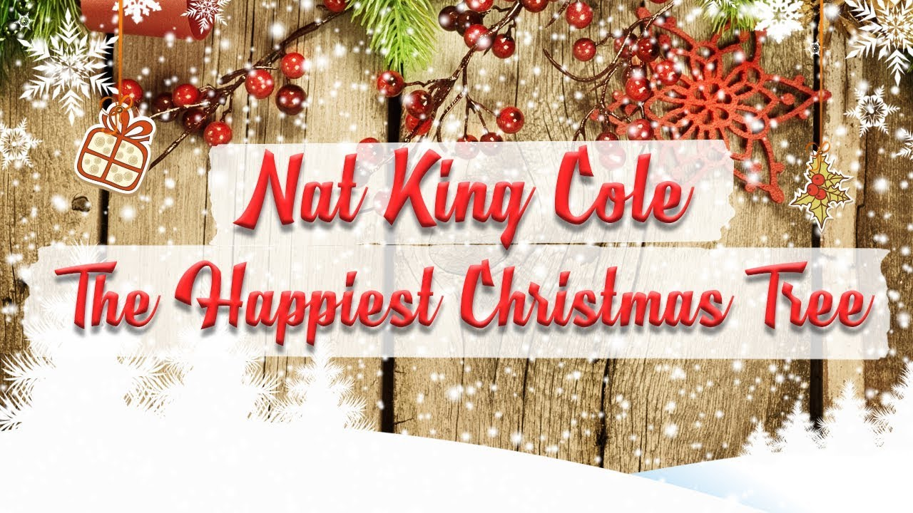 Nat King Cole - The Happiest Christmas Tree // BEST ...