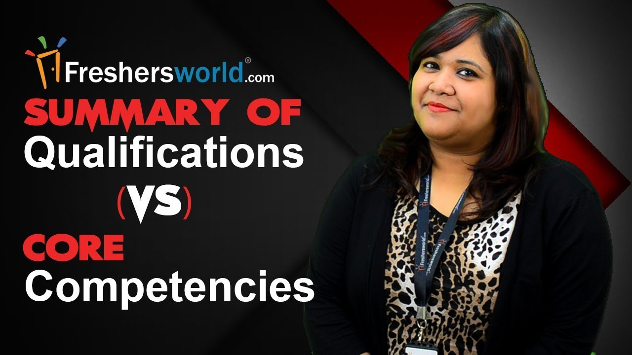Summary of Qualifications vs Core Competencies