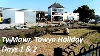 Vlog 94. Ty Mawr, Towyn Holiday - Days 1 & 2