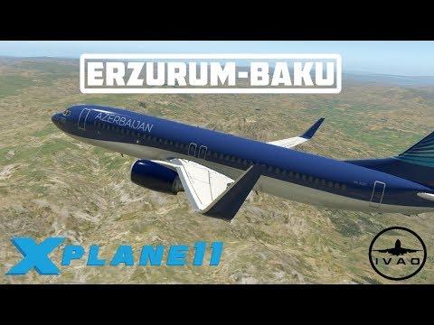 X-PLANE 11 | FLIGHT ERZURUM-BAKU | B737 AZERBAIJAN AIRLINES | IVAO LIVE STREAM