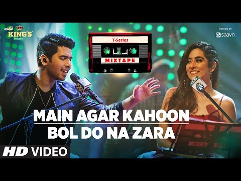 Main Agar Kahoon/Bol Do Na Zara | T-Series...