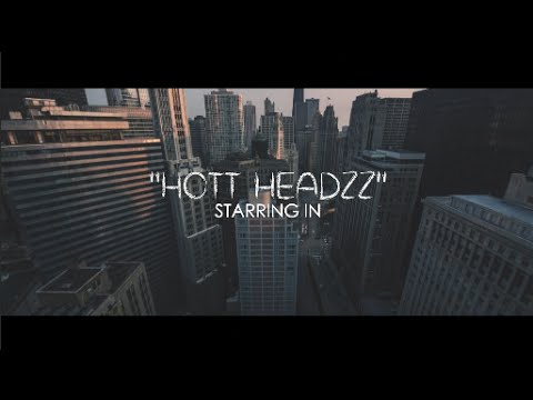 Hott Headzz  Hmmm   Shot  @AZaeProduction