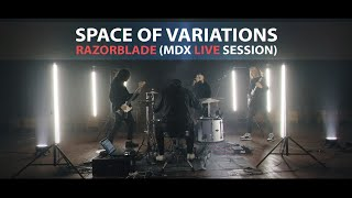 SPACE OF VARIATIONS – Razorblade (MDX Live Session) | Napalm Records