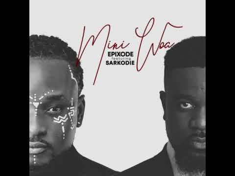 Download Epixode ft. Sarkodie – Mene Woa (Prod. by Dream Jay)