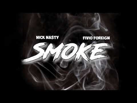 Nick Nasty Feat Fivio Foreign - Smoke (Official Audio)