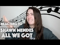 REACTING TO SHAWN MENDES COVER OF ALL WE GOT mp3