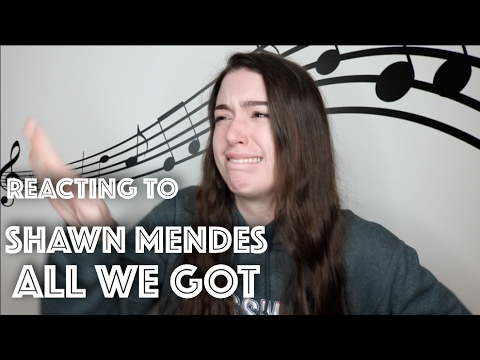 """REACTING TO SHAWN MENDES COVER OF """"ALL WE GOT"""""""
