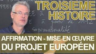 Affirmation et mise en œuvre du projet européen - Histoire-Géographie - 3e - Les Bons Profs