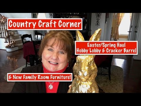 Easter/Spring Haul: Hobby Lobby & Cracker Barrel & New Furniture