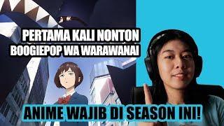 PERDANA NONTON BOOGIEPOP WA WARAWANAI EP 1!! ANIME AWAL TAHUN 2019 YANG WAJIB DITONTON!!