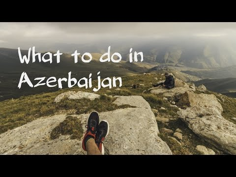What to do in Azerbaijan