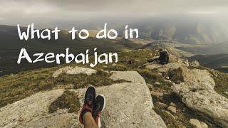 What to do in Azerbaijan | Travel