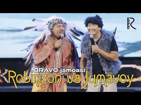 Bravo Jamoasi - Robinzon Va Jumavoy | Браво жамоаси - Робинзон ва Жумавой