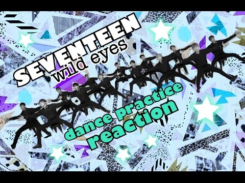 SEVENTEEN [세븐틴] *WILD EYES CHOREOGRAPHY* REACTION