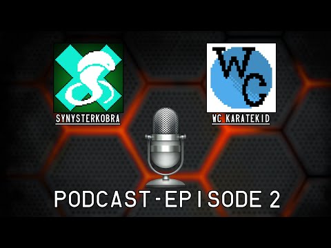The SynysterKobra and WC_KarateKid Podcast - Ep 2 - CS:GO Lotto, New Ironman, and More!