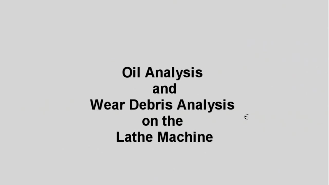 Condition Based Maintenance (Oil Analysis and Wear Debris