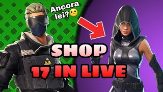 SHOP 17 JENNAIO IN LIVE - WE'ReNOT LO SHOP INSIEME - PROVINI ( FORTNITE )