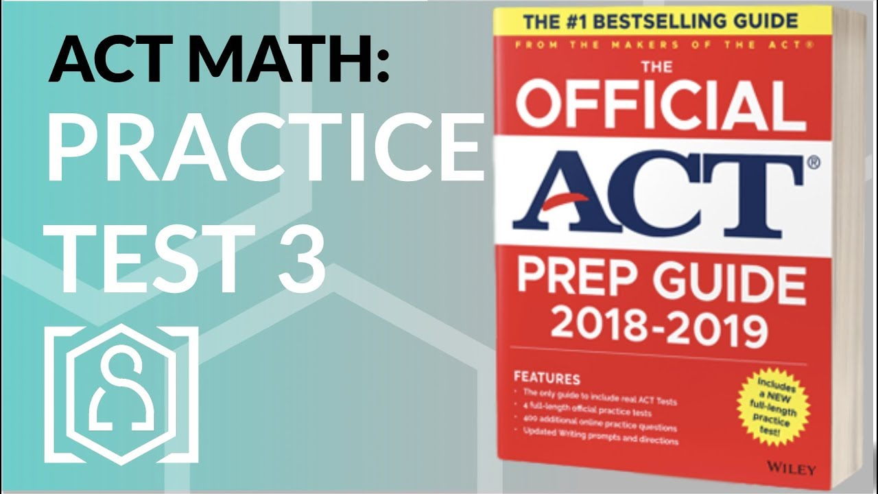 ACT Math - Practice Test 3 from the Official ACT Prep Guide 2018