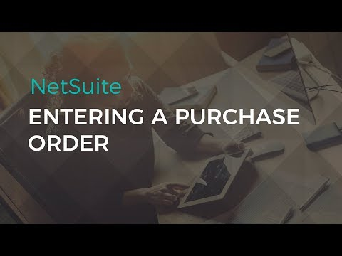 Entering a Purchase Order | NetSuite Demo | Sikich LLP