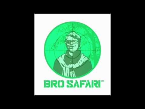 Bro Safari & Nerd Rage - Real Life