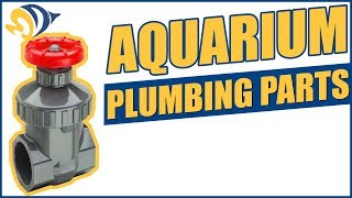 Aquarium Plumbing Parts Overview