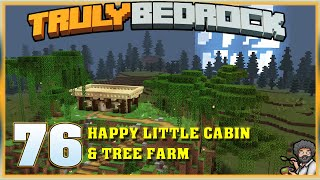 Truly Bedrock E76 Happy Little Cabin & Tree Farm | Minecraft Bedrock, MCPE, MCBE