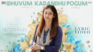 Netrikann - Idhuvum Kadandhu Pogum Lyric | Nayanthara | Vignesh Shivan | Milind Rau |  Girishh
