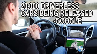 #1563 20,000 Driverless Cars being released - Google