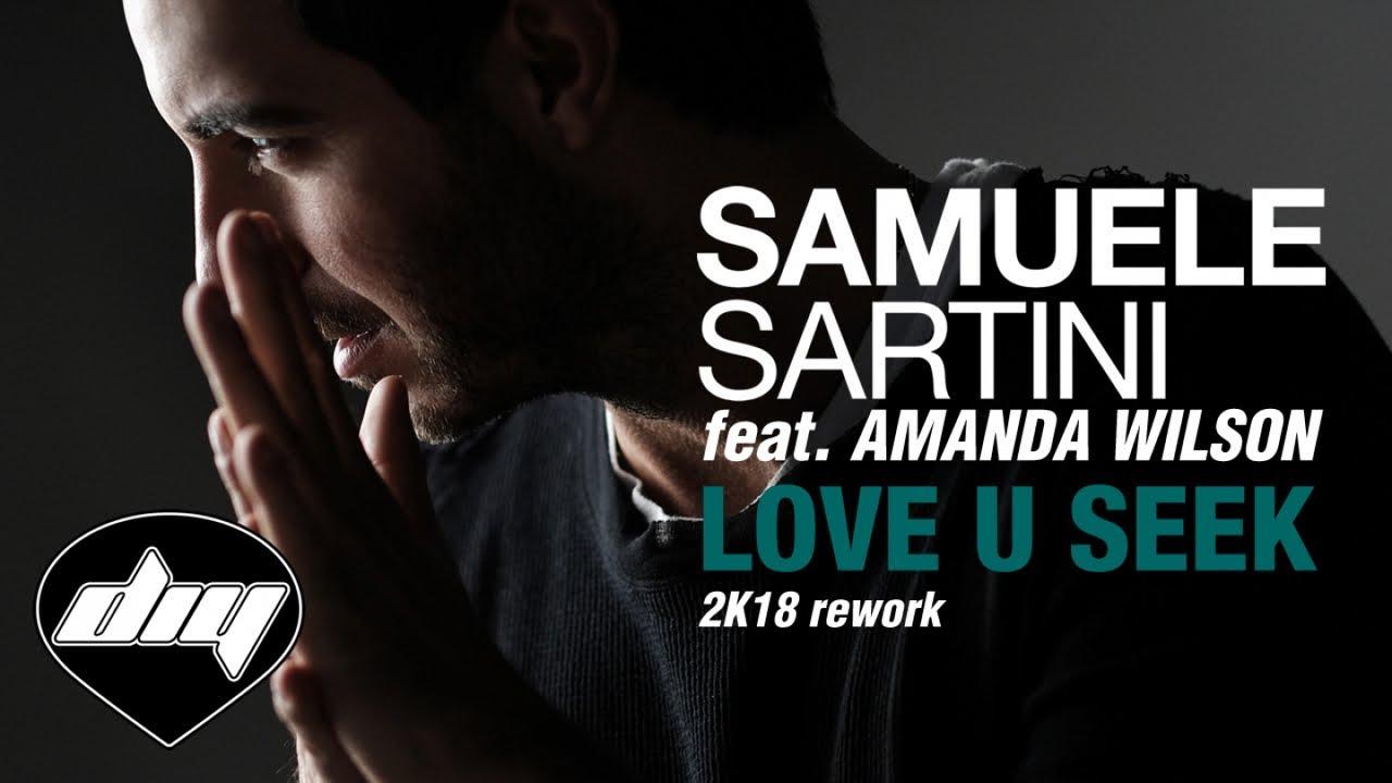 Download SAMUELE SARTINI feat. AMANDA WILSON - Love u seek (2K18 rework) [Official lyric video]