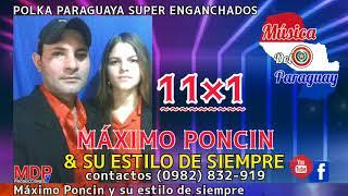 Máximo Poncin y su Estilo de siempre Polka Paraguaya Super enganchados Polca