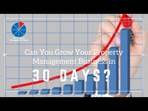 Can You Grow Your Property Management Business in 30 Days? Business Coaching Tips