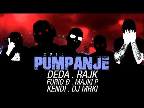 Deda i Rajk - PUMPANJE ft. Majki P, Furio Đunta, Kendi, Dj Mrki [Official video 2015]