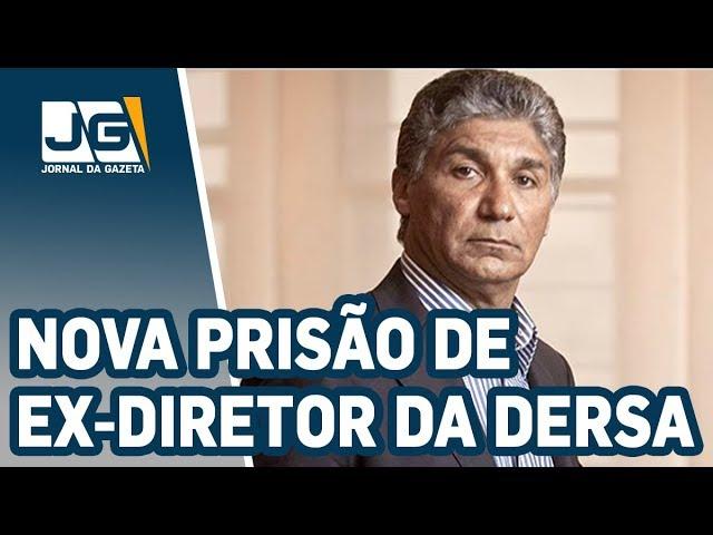 Decretada nova prisão de ex-diretor da Dersa