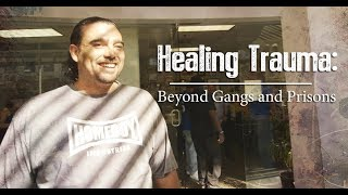 Healing Trauma: Beyond Gangs and Prisons • BRAVE NEW FILMS