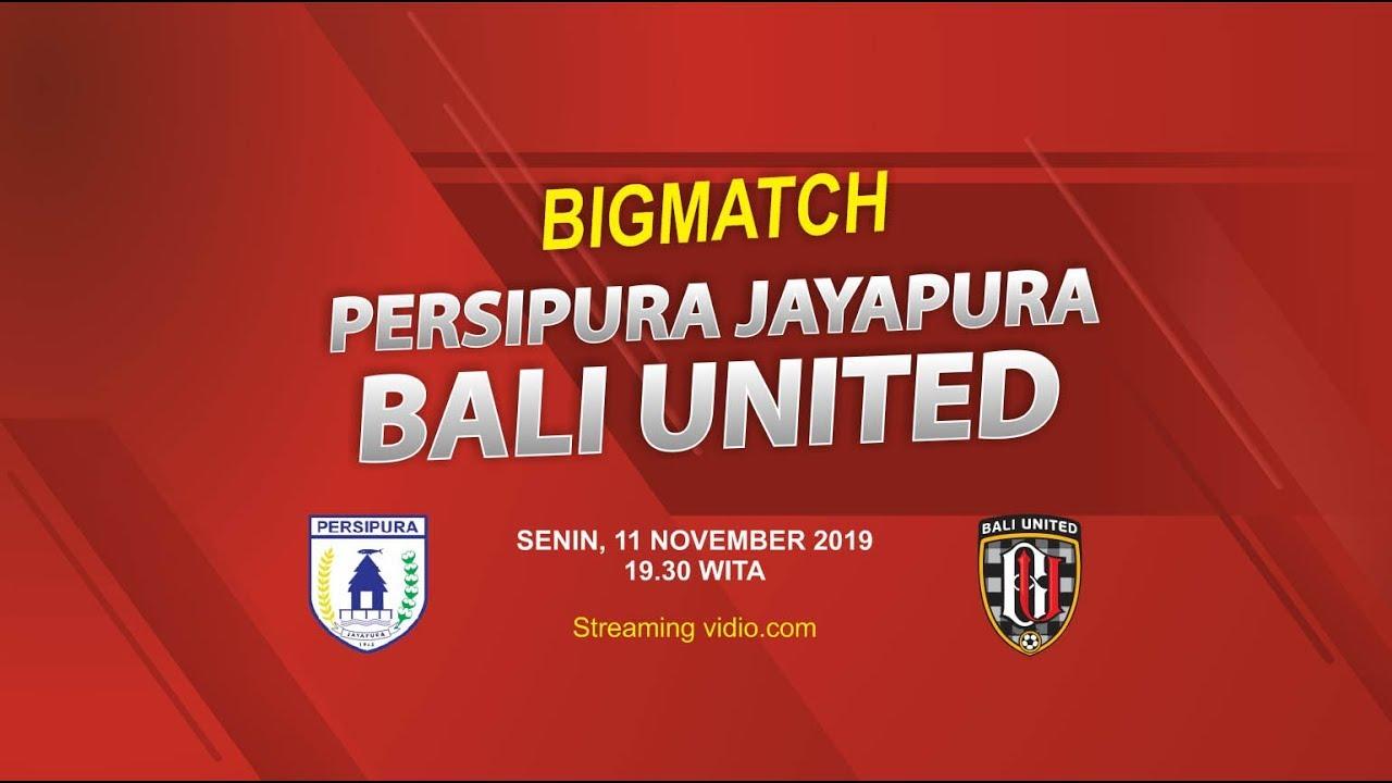 Persipura Jayapura Vs Bali United Super Big Match Penentuan