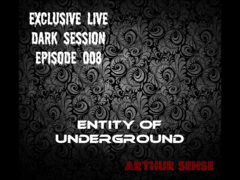 Arthur Sense - Entity of Underground 008 (Dark Progressive) on Insomnia - 17-March-2012